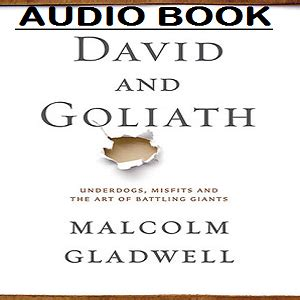david and goliath underdogs misfits and the art of audio book david and goliath by malcolm gladwell