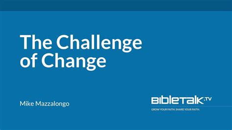 Challenge Of Change the challenge of change bibletalk tv