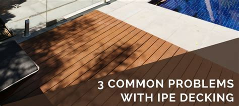 3 Common Problems With Ipe Decking   Top Issues in 2018