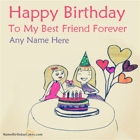 Wishing Your Best Friend A Happy Birthday Write Name On Birthday Wish For Best Friend Happy