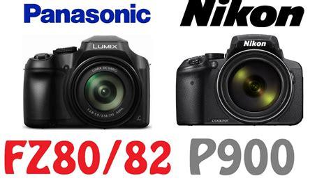 Dslr Vs Nikon P900 by Panasonic Fz80 Fz82 Vs Nikon P900