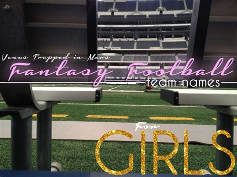 fantasy football league names fantasy football team names for girls 2014 venus trapped