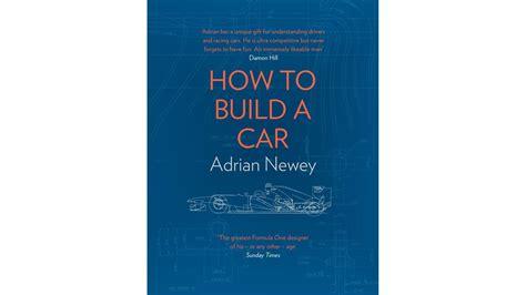 000819680x how to build a car quot how to build a car quot newey s autobiography reviewed 183 f1
