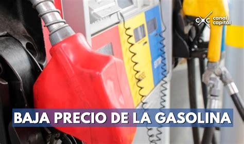precio de la gasolina baja a partir del 1 de enero de 2016 precio de gasolina bajar 225 en marzo acpm subir 225 conexi 243 n