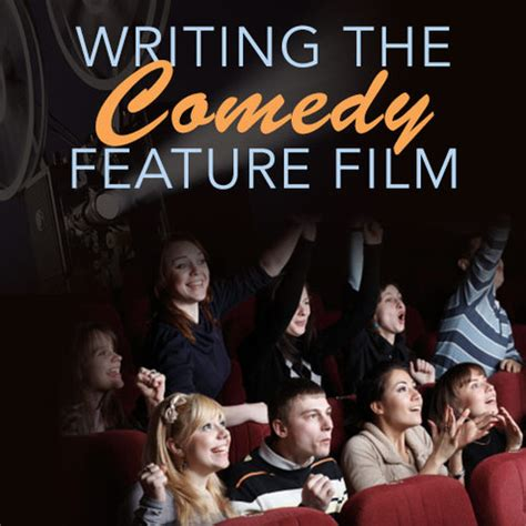 comedy film writing writing the comedy feature film