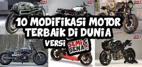 Modifikasi Motor Terbaik by 10 Modifikasi Motor Terbaik Di Dunia Versi Semisena