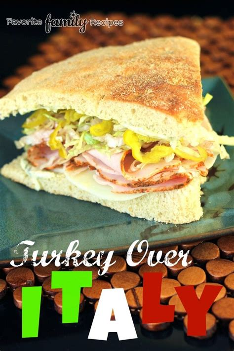 Our Favorite Sandwiches by Turkey Italy A Copycat From Our Favorite Sandwich