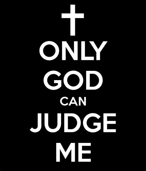 Only God Can Judge only god can judge me poster hu8hbugv keep calm o matic