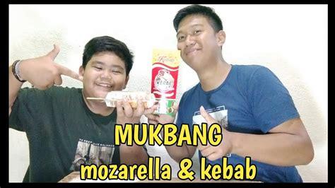 mukbang makanan mozarella kebab pertama   youtube