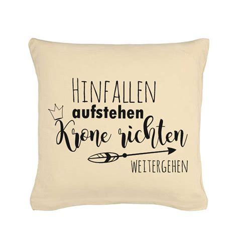 Spruch Krone Richten by Kissen Mit Spruch Hinfallen Aufstehen Krone Richten