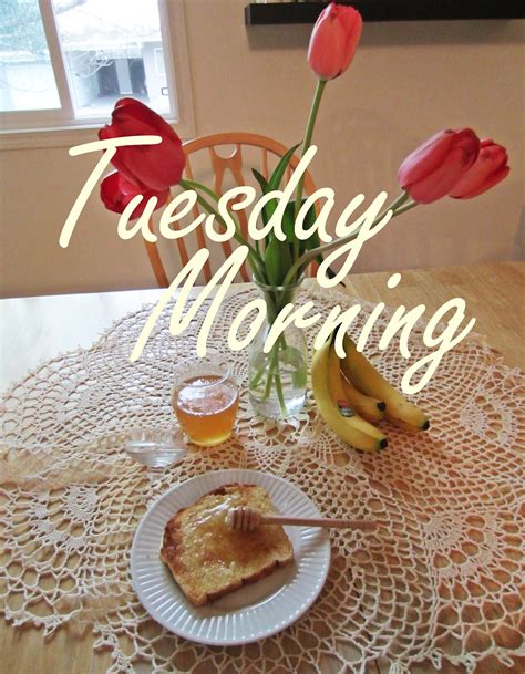Tuesday Morning Quotes About Tuesday Morning Quotesgram