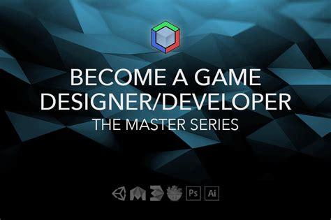 game design master become a game designer developer complete master series