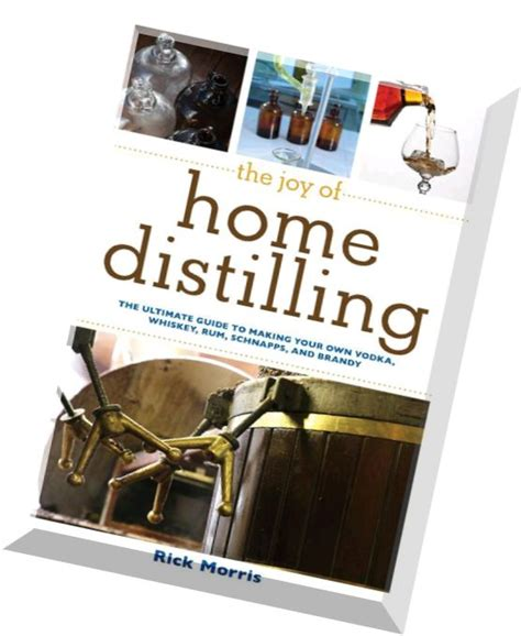 the of home distilling the ultimate guide to