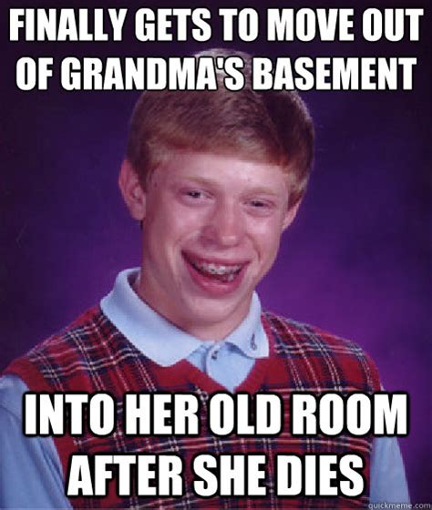 Moving Out Meme - finally gets to move out of grandma s basement into her