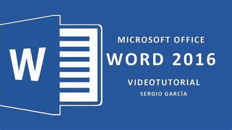 tutorial word curso word 2016 tutorial 1 inicio y elementos b 193 sicos
