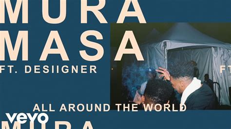 all around the world 1854379763 mura masa all around the world official audio ft