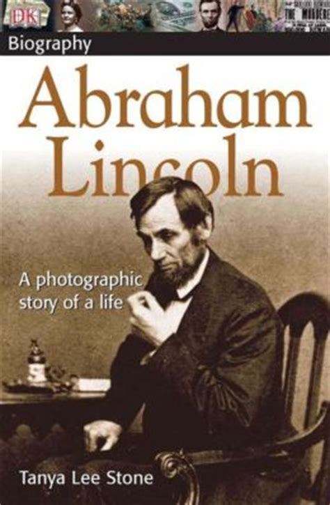biography of abraham lincoln movie dk biography abraham lincoln by tanya lee stone
