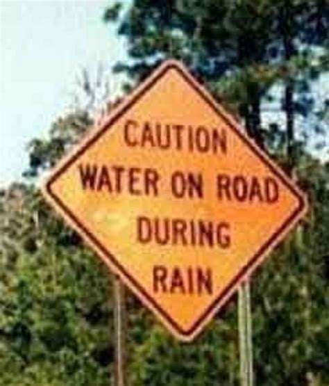 Road Construction Meme - caution water on road during rain funny pictures