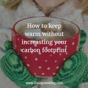 How To Keep Baby Warm Without A Heat L by Green 187 The Big November Turn On How To Keep