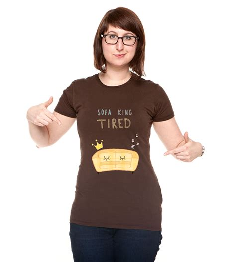 Sofa King Tired T Shirt By Sofirezende On Deviantart Sofa King Tired