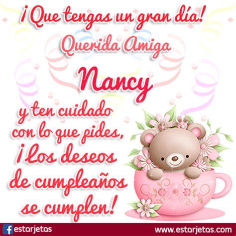 imagenes feliz cumpleaños nancy fel 237 z cumplea 241 os nancy im 225 genes gifs de cumplea 241 os