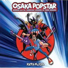 osaka popstar and the american legends of
