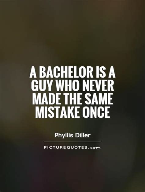 Is Bs And Mba He Same Thing by Bachelor Quotes Bachelor Sayings Bachelor Picture Quotes