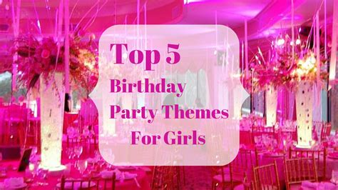 themes of girl birthday parties celebration advisor wedding and party