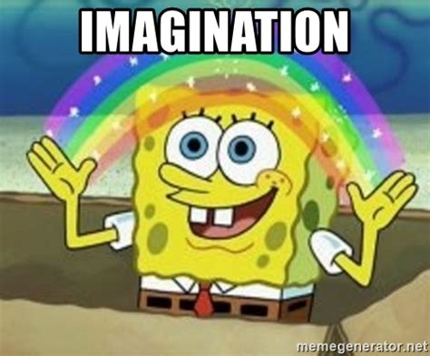 Imagination Meme - imagination spongebob meme generator
