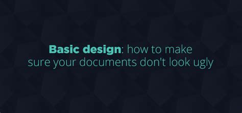How To Make Sure Your - basic design how to make sure your documents don t look