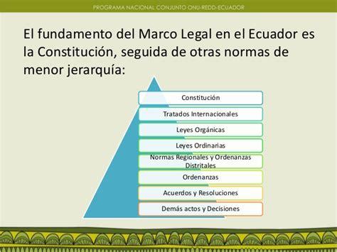 leyes de ecuador abogados en el ecuador 2014 10 29 marco legal pol 237 tico e institucional pn redd