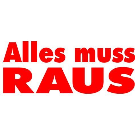 Folienbeschriftung F R Schaufenster by Folienbeschriftung Quot Alles Muss Raus Quot 110 Cm Lang Farbe Rot