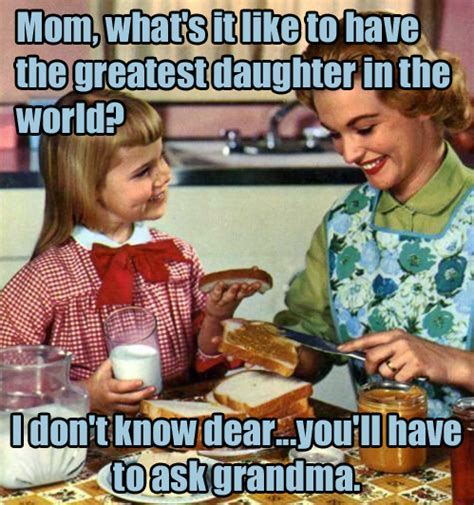 Funniest Memes In The World - the best daughter inthe world