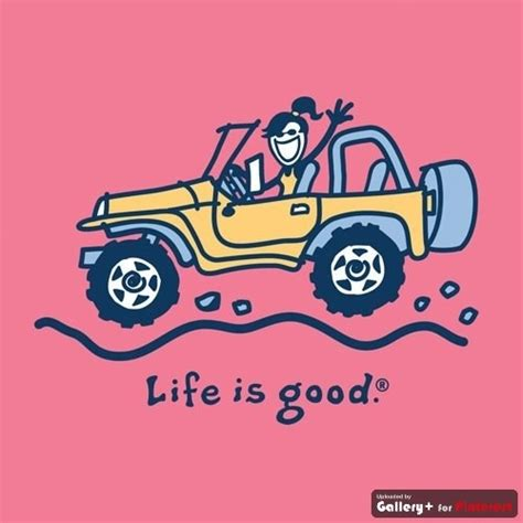 jeep life quotes jeep from life is good and she is driving a
