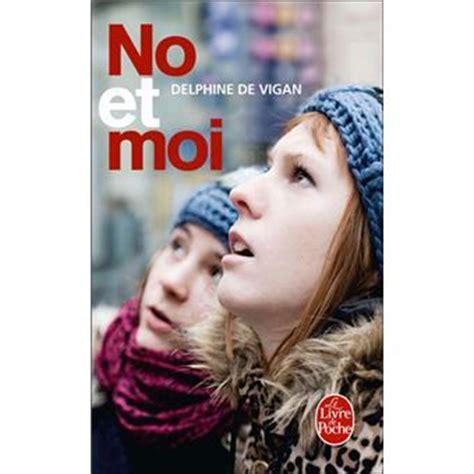 libro no et moi de no et moi poche delphine de vigan achat livre