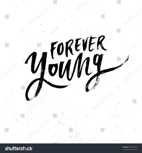 forever young ink forever motivational lettering quote modern stock