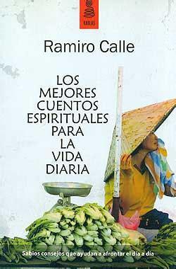 los mejores cuentos de 8430524029 los mejores cuentos espirituales para la vida diaria ramiro a calle