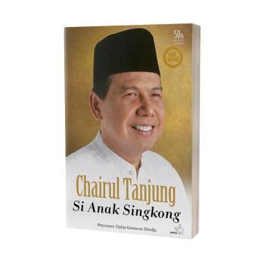 ringkasan biografi chairul tanjung si anak singkong buku biografi terbaik jual buku biografi harga murah