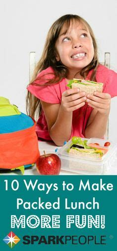 7 Ways To Make Healthy Food More Appealing To Your by Healthy School Lunches Will Actually Eat Healthy