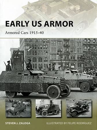 early us armor armored cars 1915 40 new vanguard books early us armor armored cars 1915 40 book review