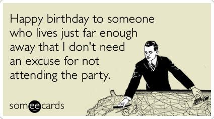 Birthday Quotes For Someone Who Away Happy Birthday To Someone Who Lives Just Far Enough Away