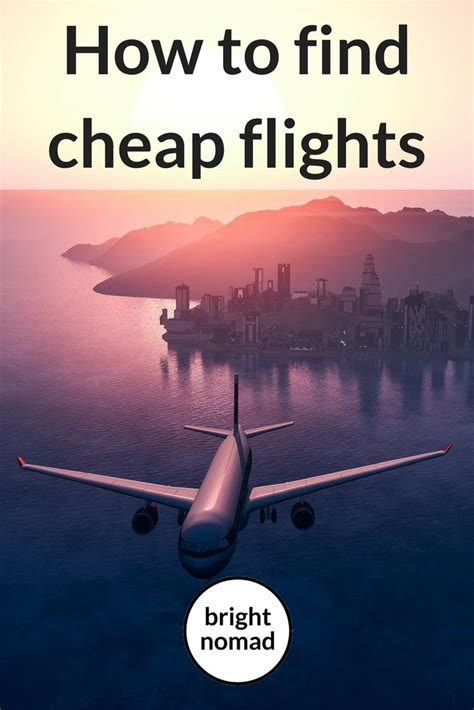 the best ways to find and book cheap flights bright nomad