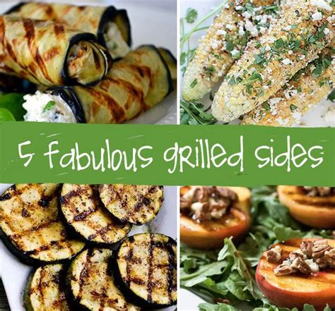 5 fabulous grilled side dishes deliciousness pinterest