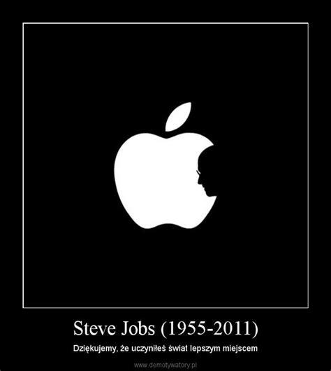 steve jobs 1955 2011 type eh steve jobs 1955 2011 demotywatory pl