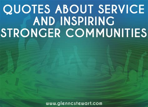 community quotes service quotes how to inspire stronger communities