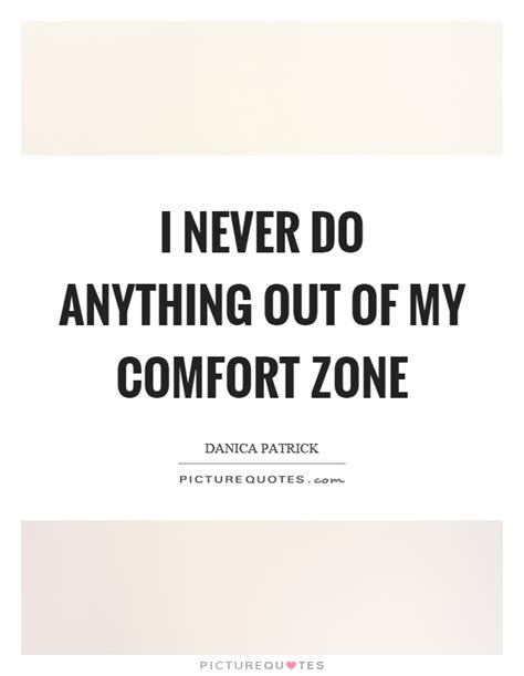 comfort zone quotes comfort zone quotes sayings comfort zone picture quotes