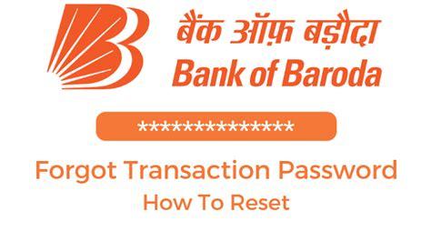 Reset Bank Of Baroda Net Banking Transaction Password Alldigitaltricks