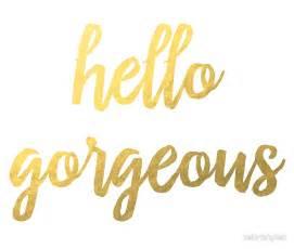 Duvet Clip Quot Hello Gorgeous Faux Gold Foil Quot Art Prints By