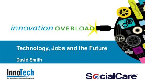 innovation and the future innovation overload technology jobs and the future