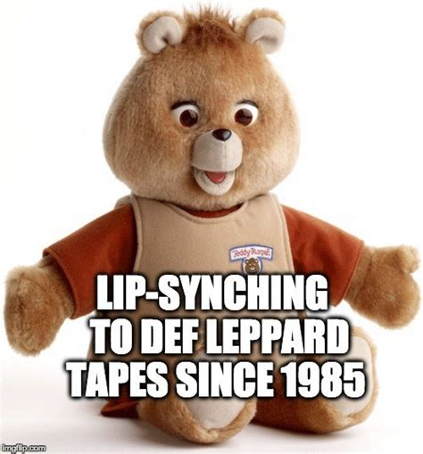 Teddy Meme - 29 memes that are too real for 80s kids